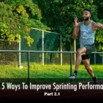 Top 5 Ways To Sprint Faster II (Speed Work)