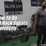 How To Do Barbell Hack Squats Correctly
