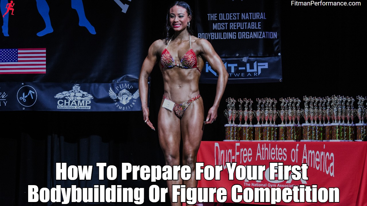 how to prepare for your first bodybuilding competition