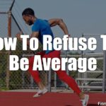 How To Refuse To Be Average
