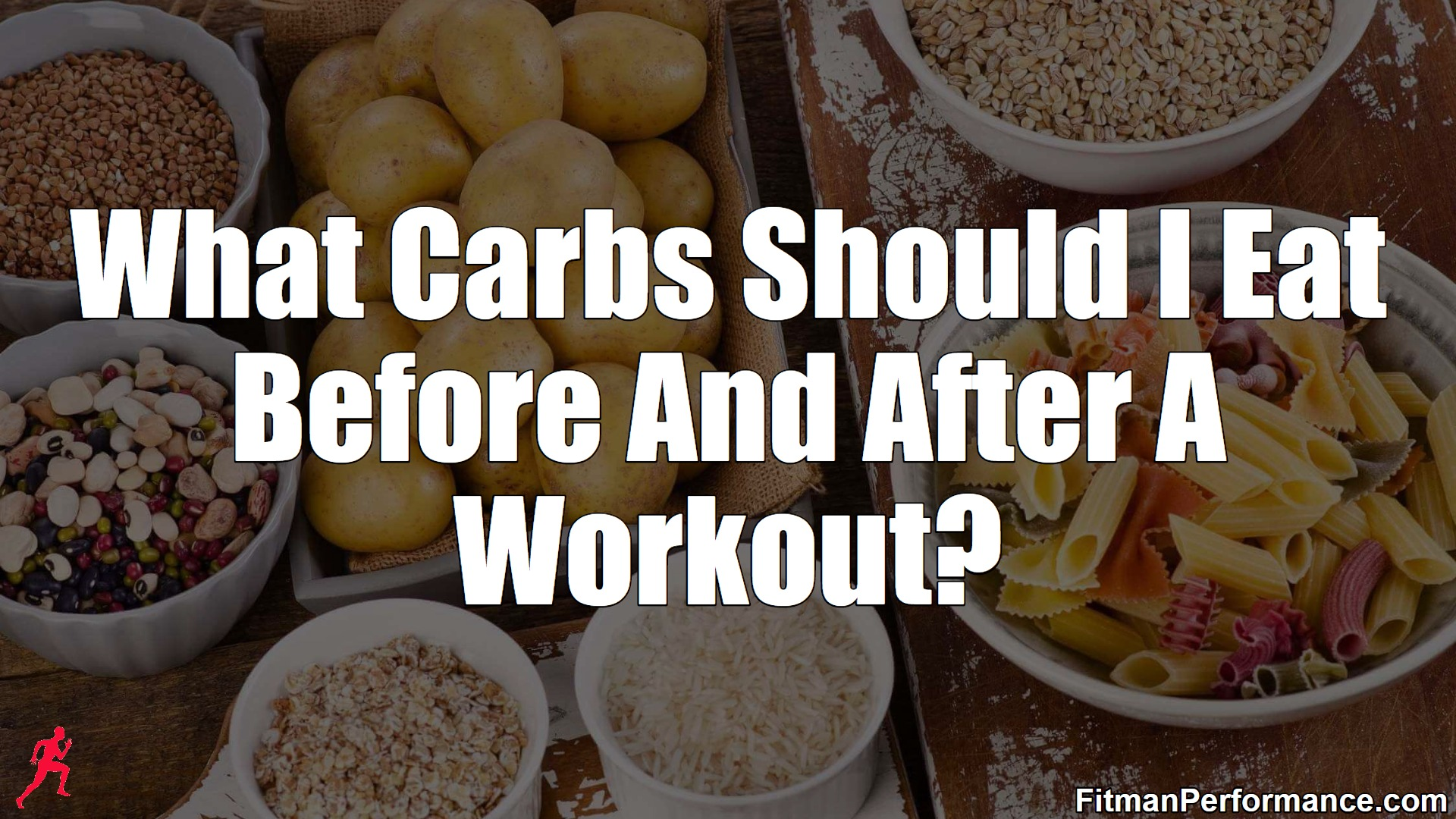 What Carbs To Eat Before And After A Workout